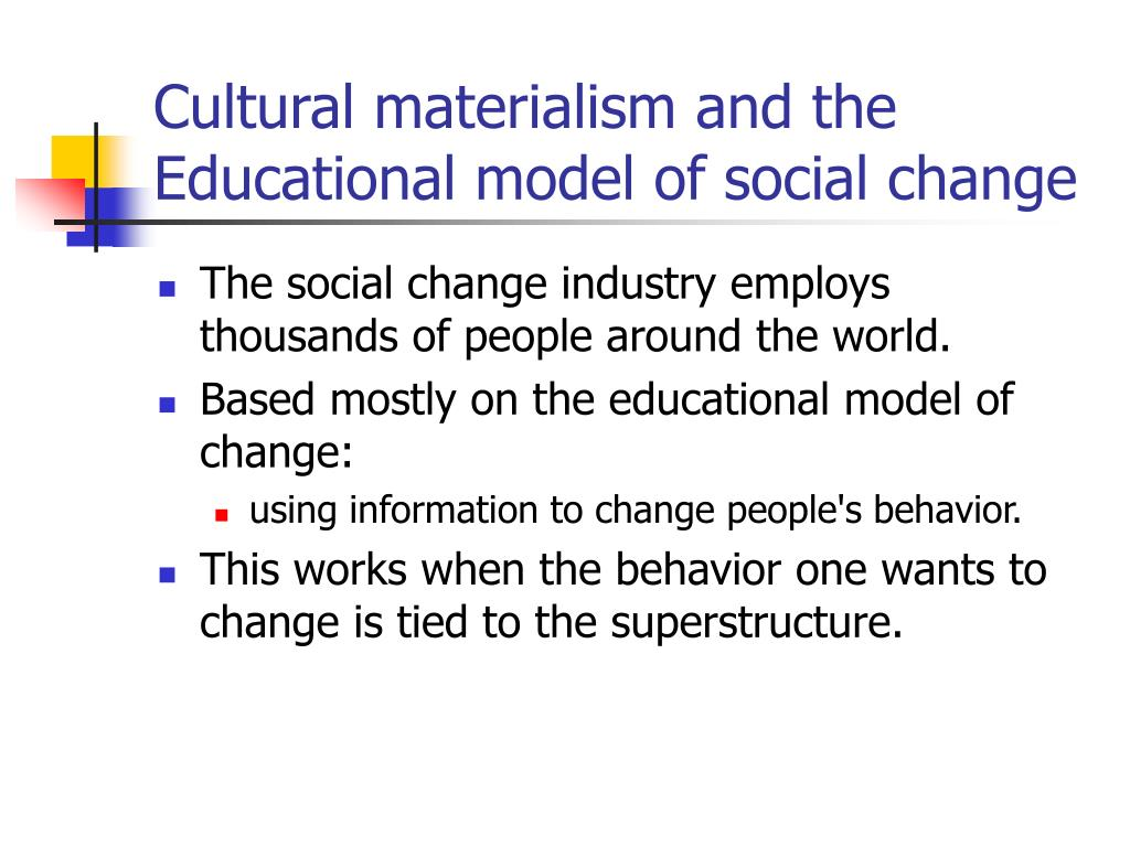 Cultural materialism and the Educational model of social change