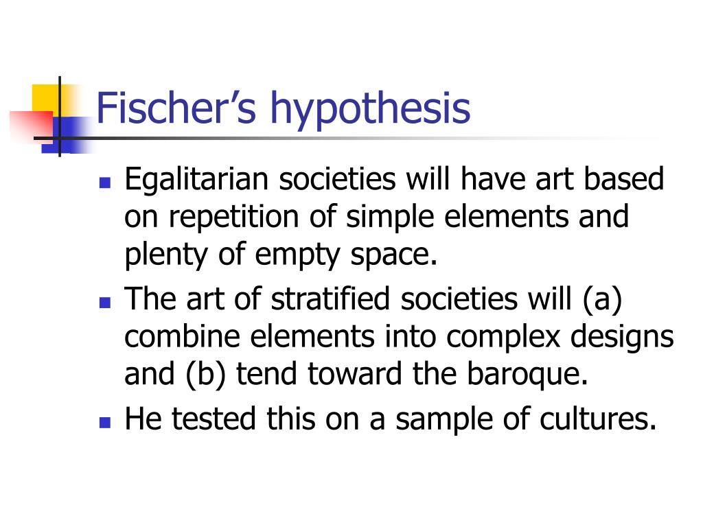 Fischer's hypothesis
