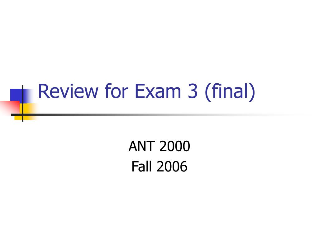 Review for Exam 3 (final)