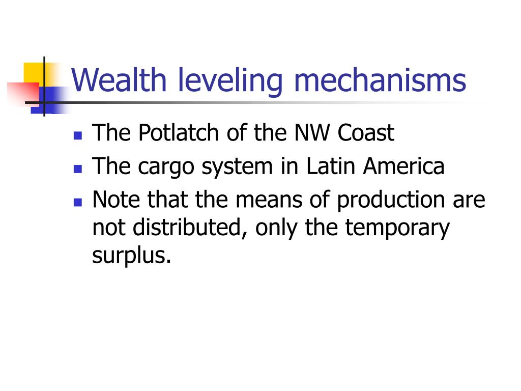 Wealth leveling mechanisms