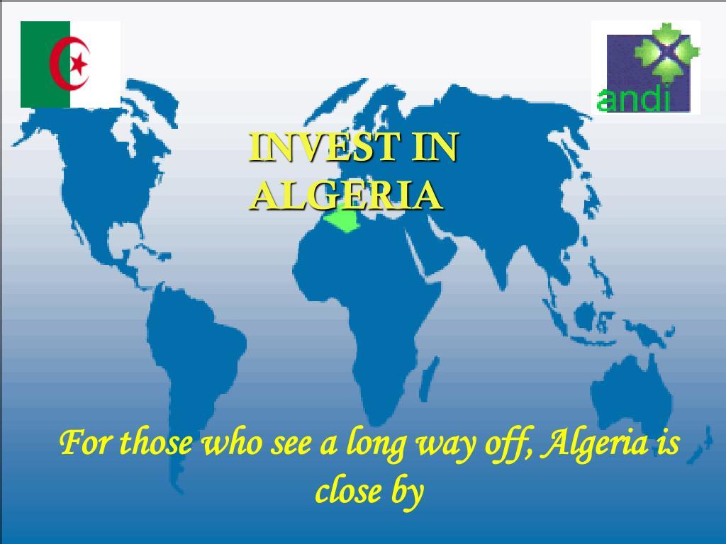 INVEST IN ALGERIA