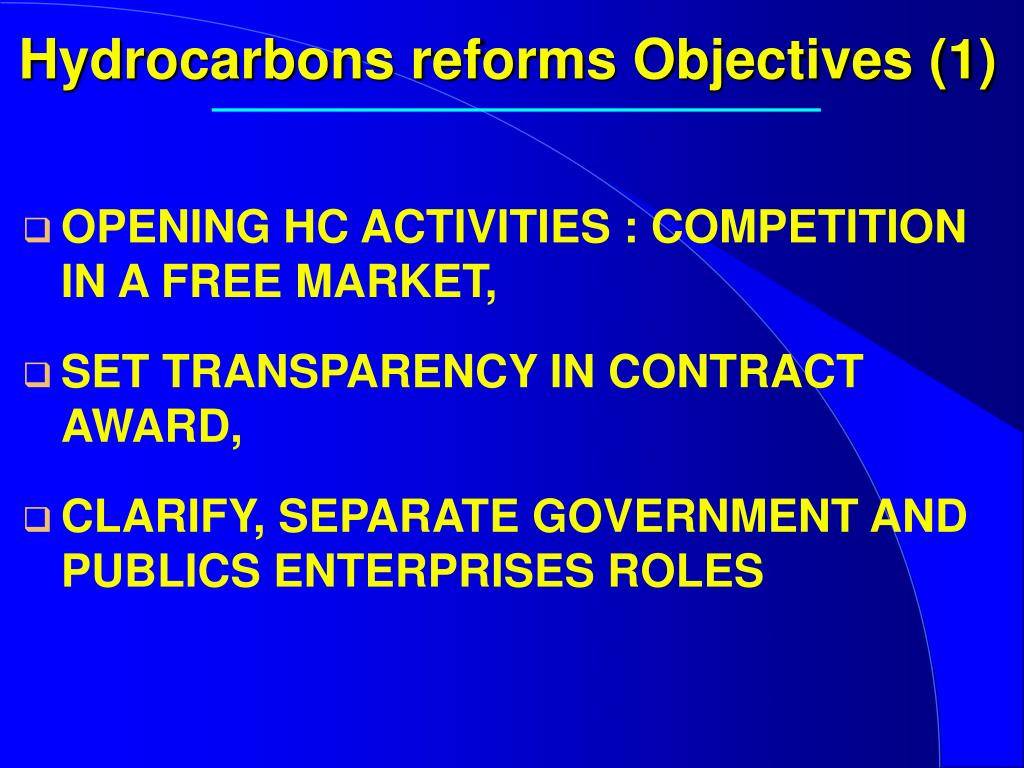 Hydrocarbons reforms Objectives (1)