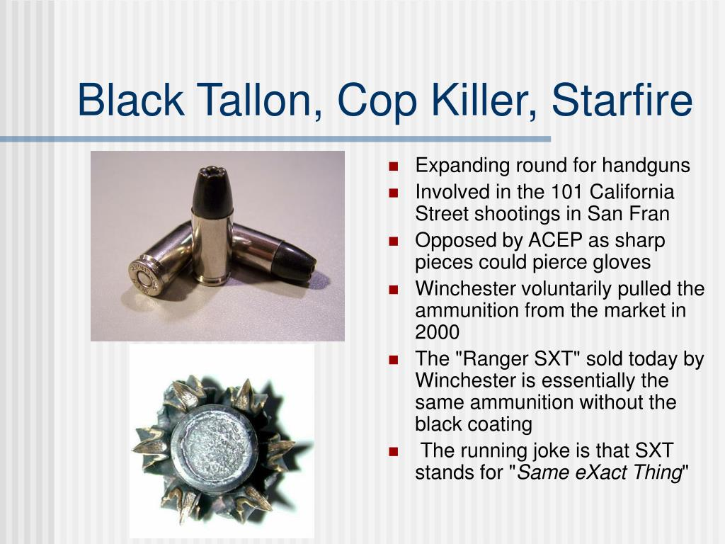 Black Tallon, Cop Killer, Starfire