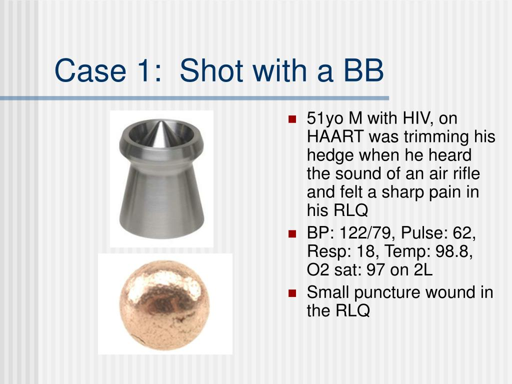 Case 1:  Shot with a BB