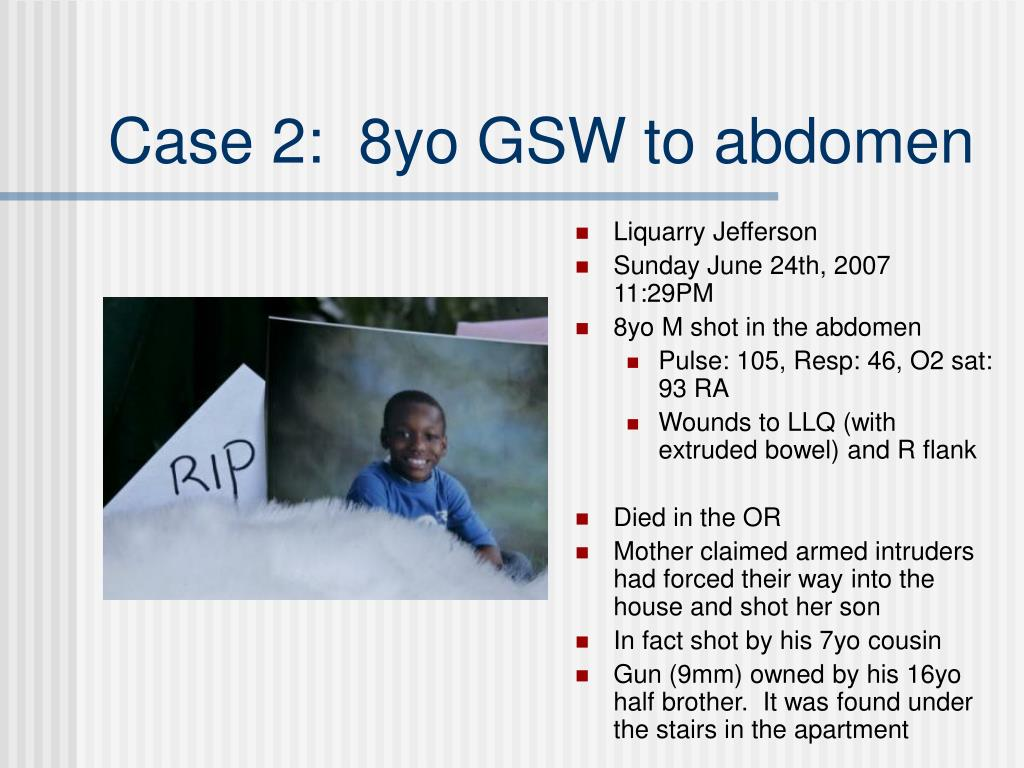 Case 2:  8yo GSW to abdomen