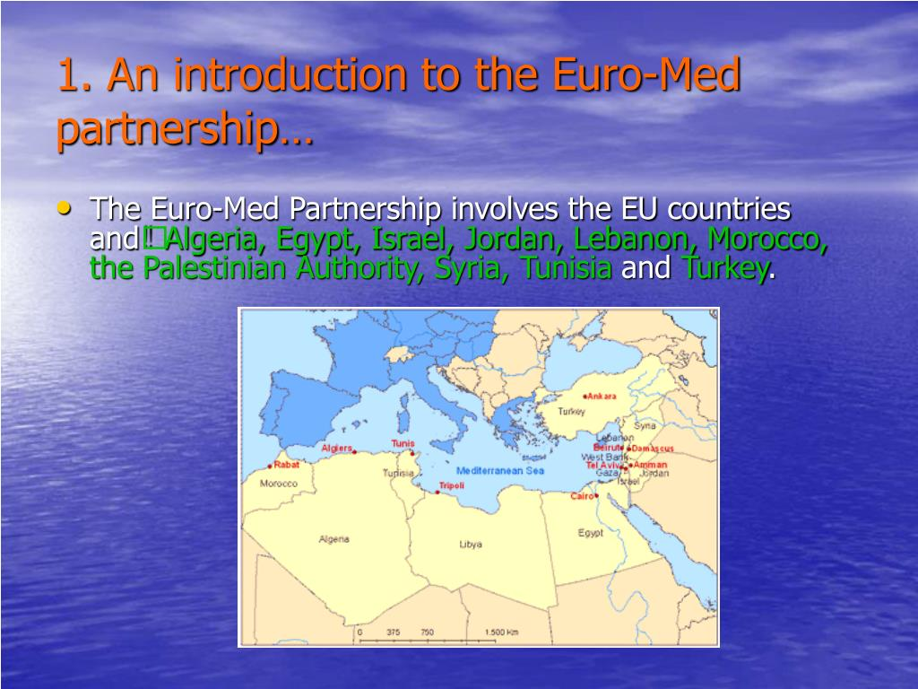 1. An introduction to the Euro-Med partnership…