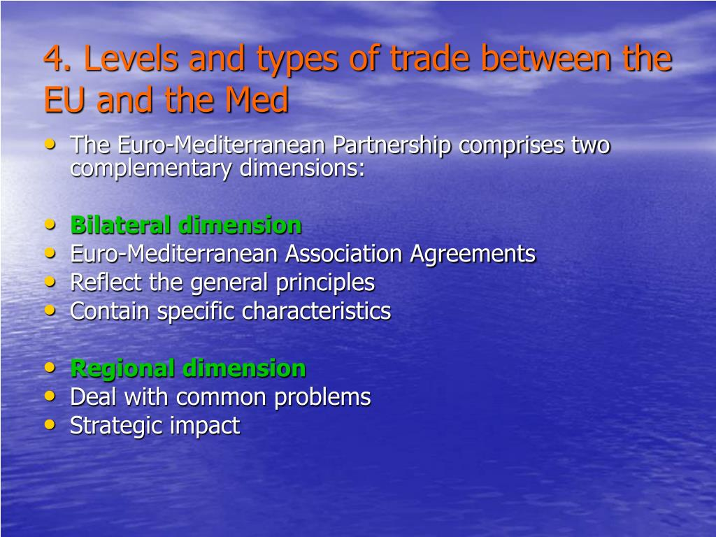 4. Levels and types of trade between the EU and the Med
