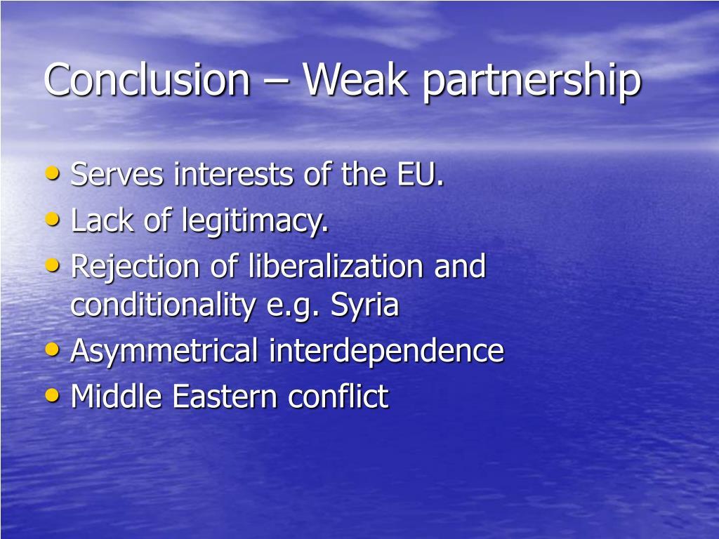 Conclusion – Weak partnership