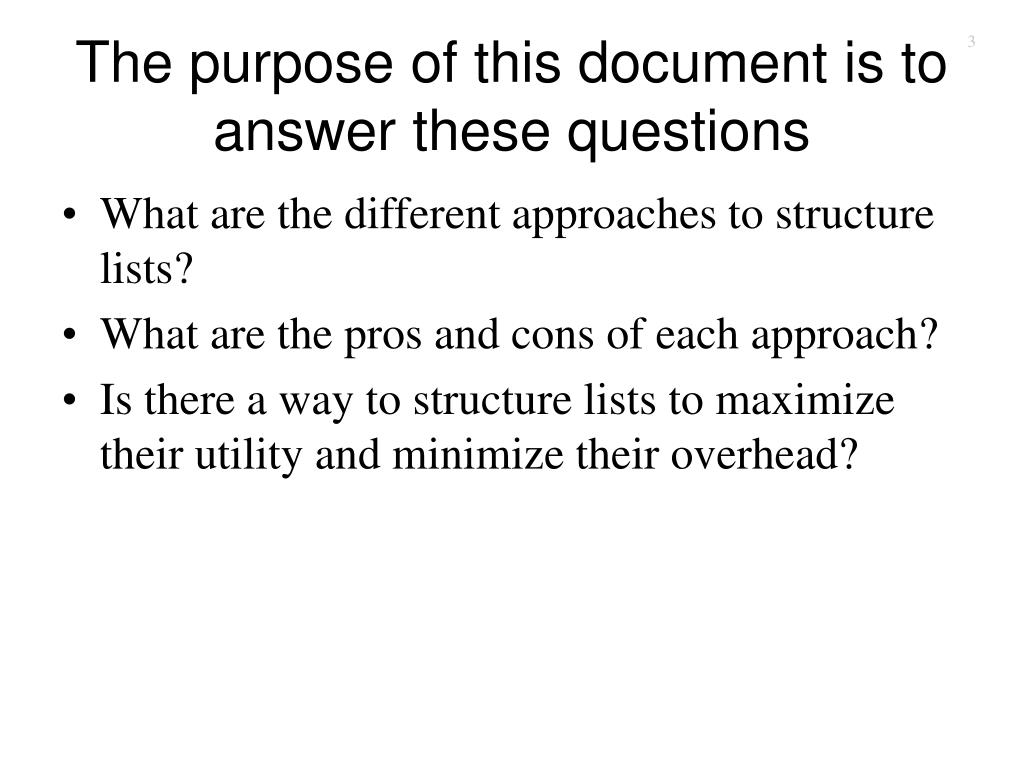 The purpose of this document is to answer these questions