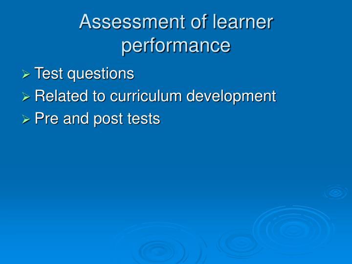 Assessment of learner performance