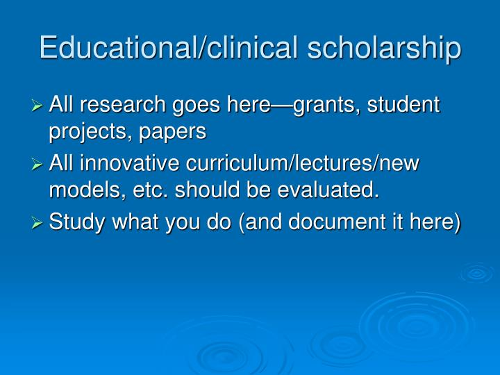 Educational/clinical scholarship