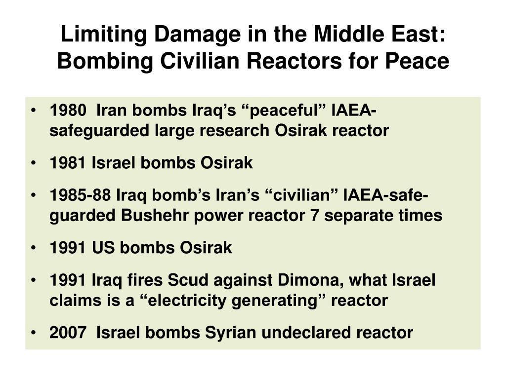 Limiting Damage in the Middle East:  Bombing Civilian Reactors for Peace