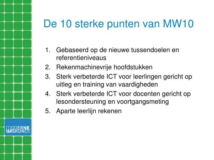 De 10 sterke punten van MW10