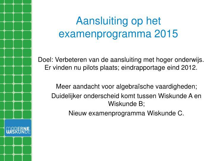 Aansluiting op het examenprogramma 2015