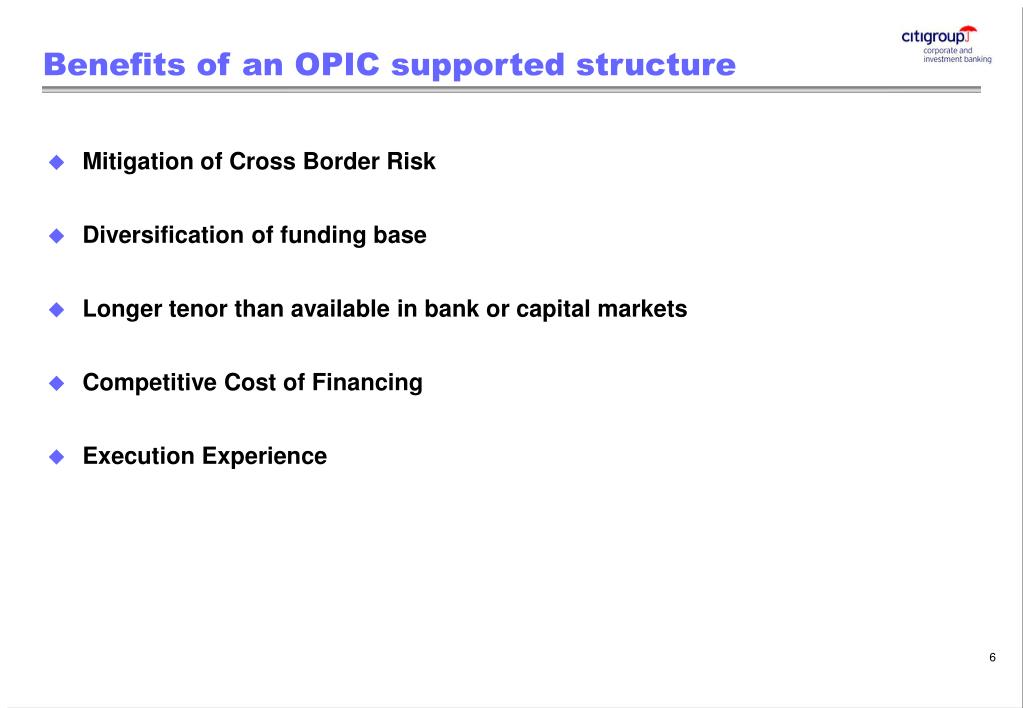 Benefits of an OPIC supported structure