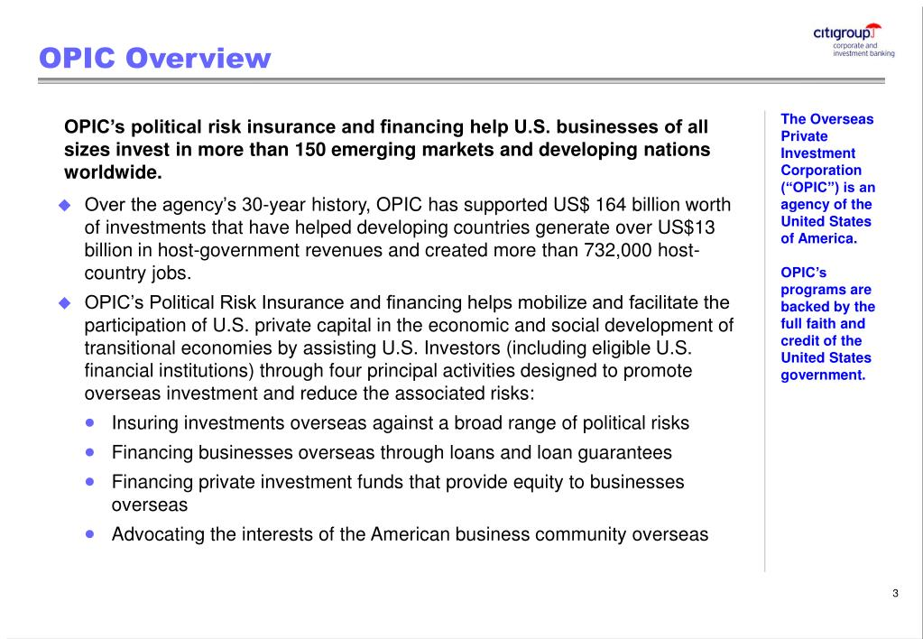 """The Overseas Private Investment Corporation (""""OPIC"""") is an agency of the United States of America."""
