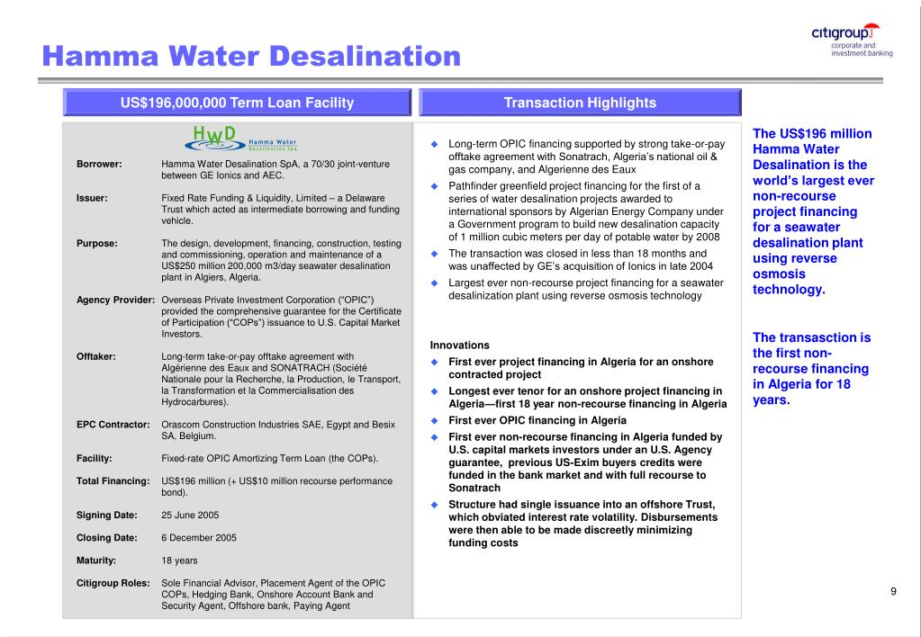The US$196 million Hamma Water Desalination is the world's largest ever non-recourse project financing for a seawater desalination plant using reverse osmosis technology.