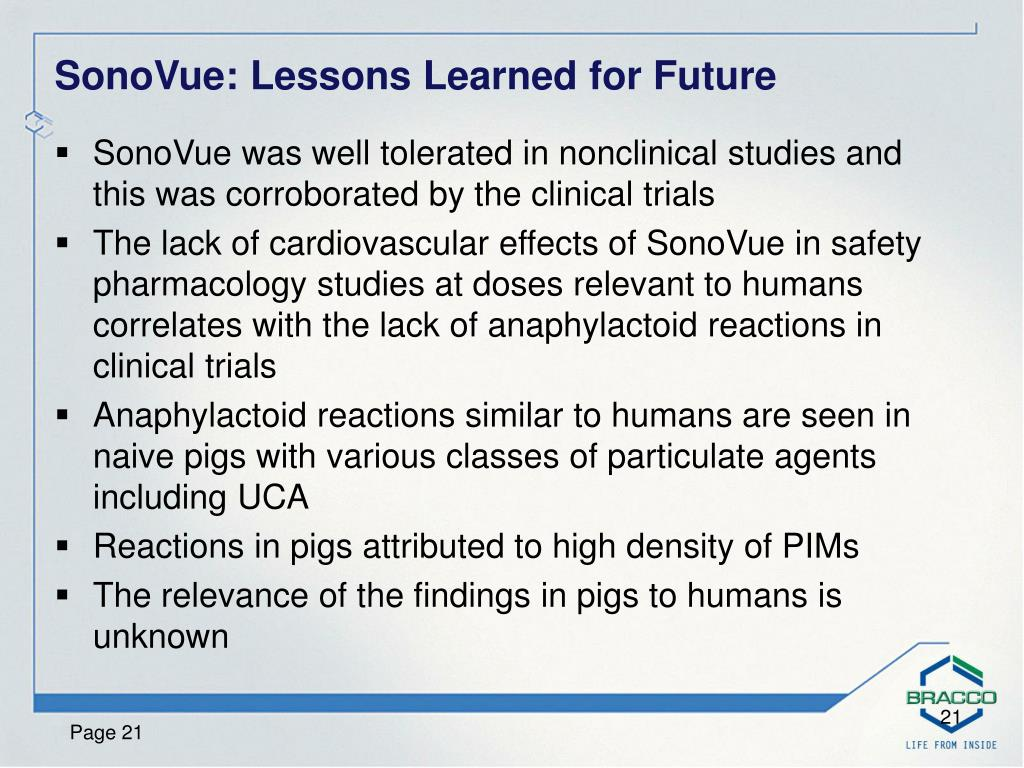 SonoVue was well tolerated in nonclinical studies and this was corroborated by the clinical trials