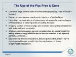 the use of the pig pros cons