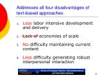 addresses all four disadvantages of text based approaches