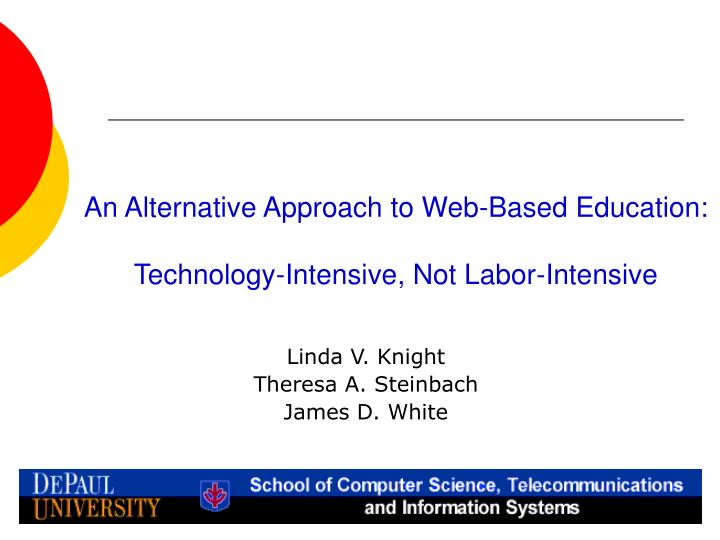 An alternative approach to web based education technology intensive not labor intensive