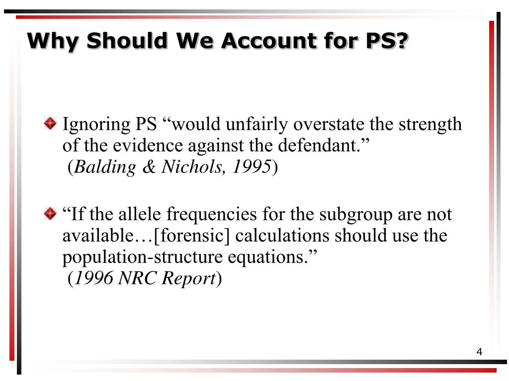 Why Should We Account for PS?