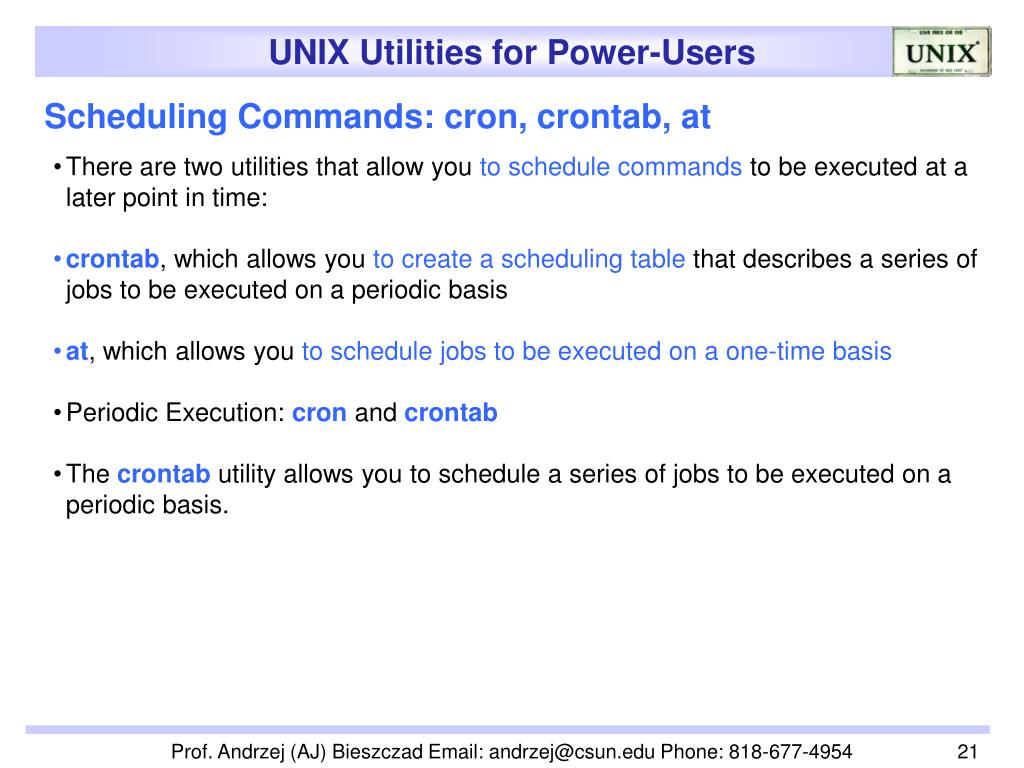 Scheduling Commands: cron, crontab, at