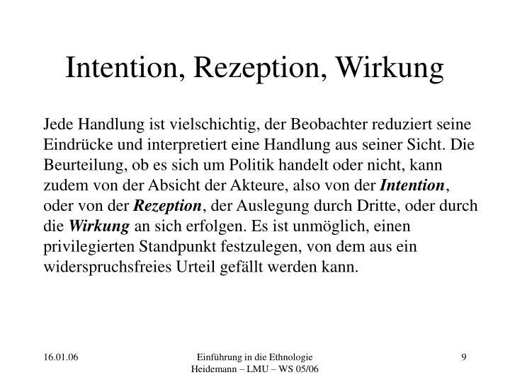 Intention, Rezeption, Wirkung