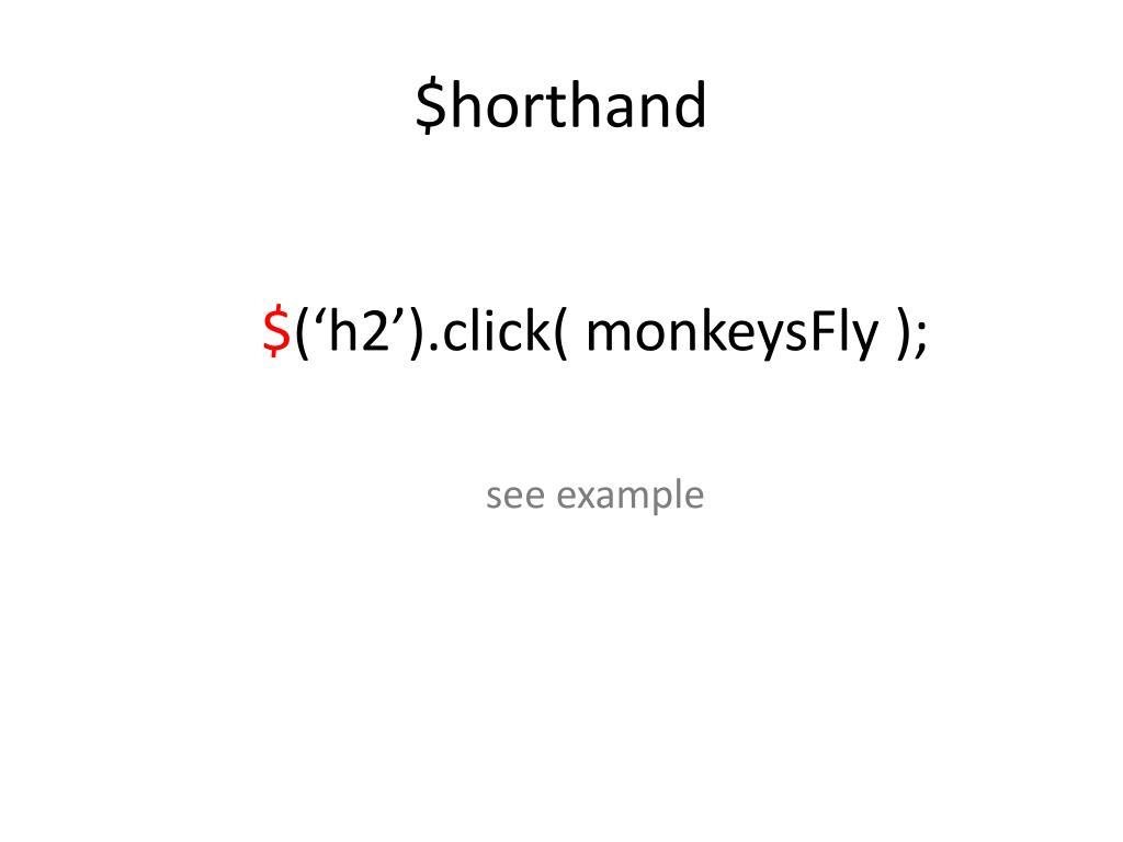 $horthand