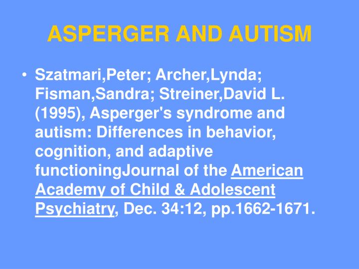 ASPERGER AND AUTISM