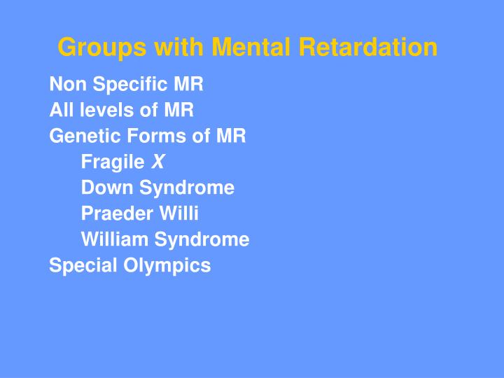 Groups with Mental Retardation