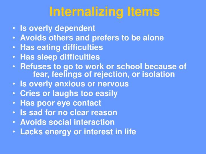 Internalizing Items
