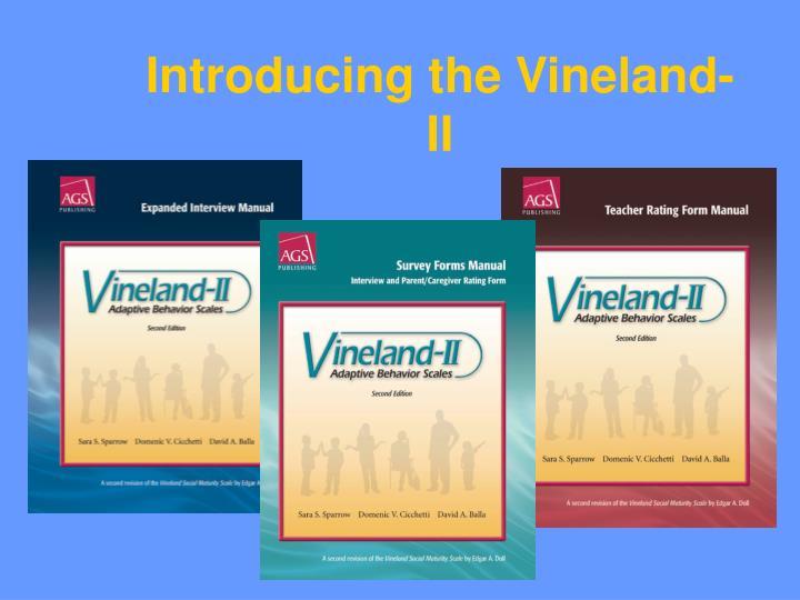 Introducing the Vineland-II