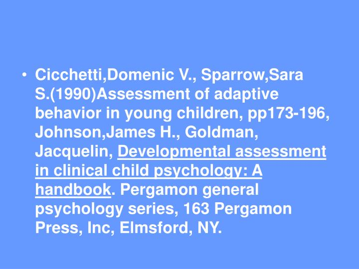 Cicchetti,Domenic V., Sparrow,Sara S.(1990)Assessment of adaptive behavior in young children, pp173-196,