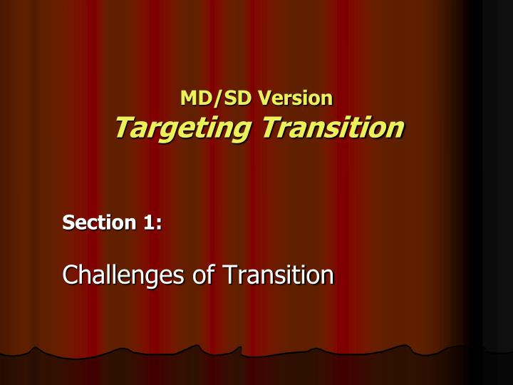 Md sd version targeting transition
