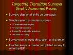 targeting transition surveys simplify assessment process