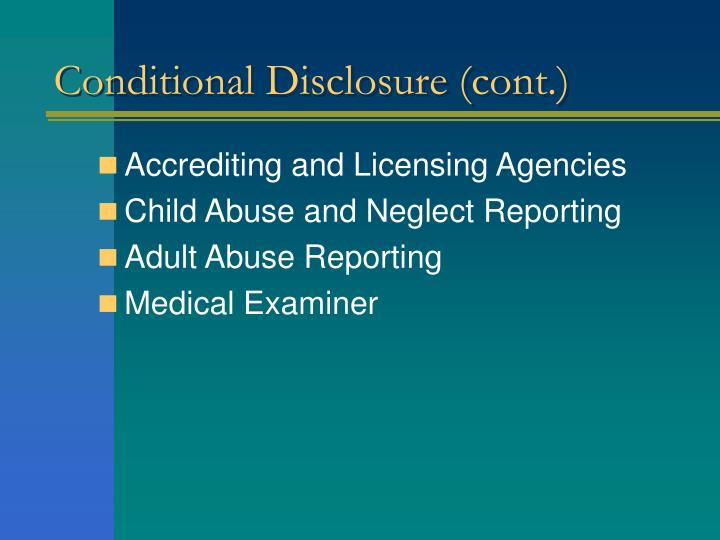 Conditional Disclosure (cont.)