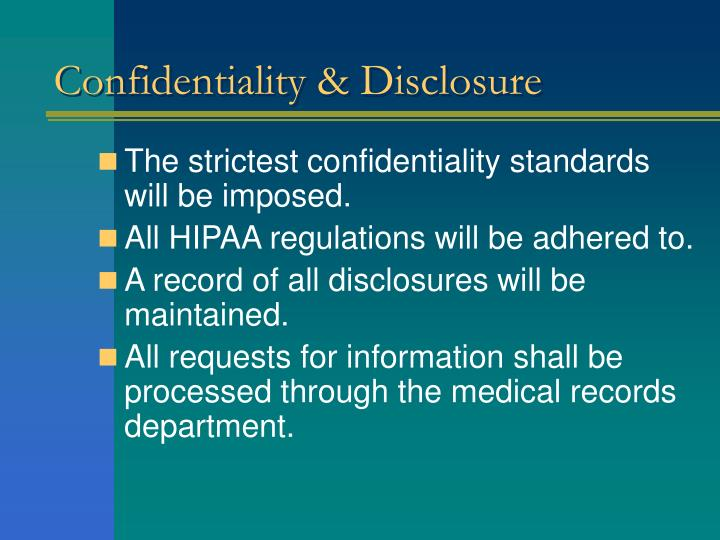 Confidentiality & Disclosure