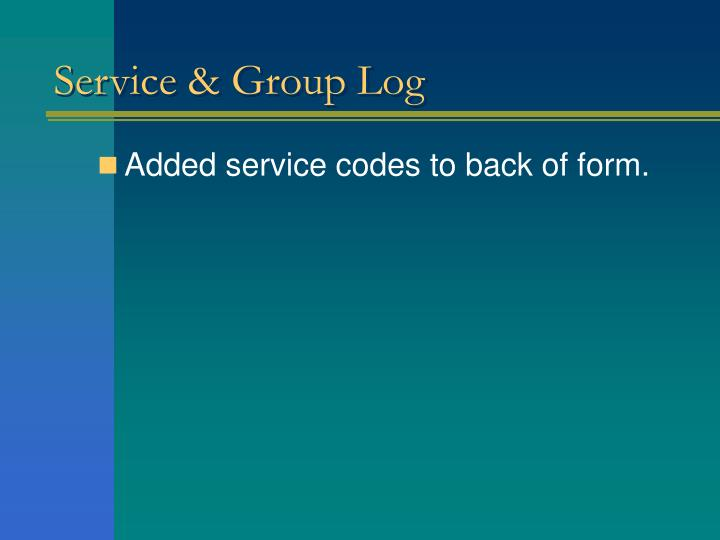 Service & Group Log