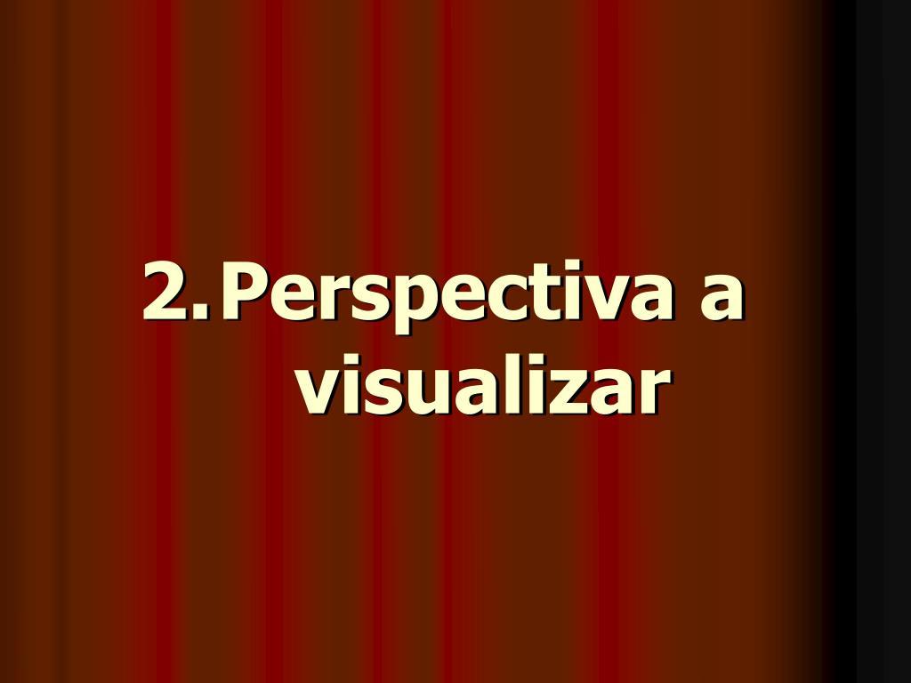 Perspectiva a visualizar
