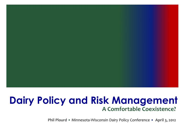 Dairy policy and risk management