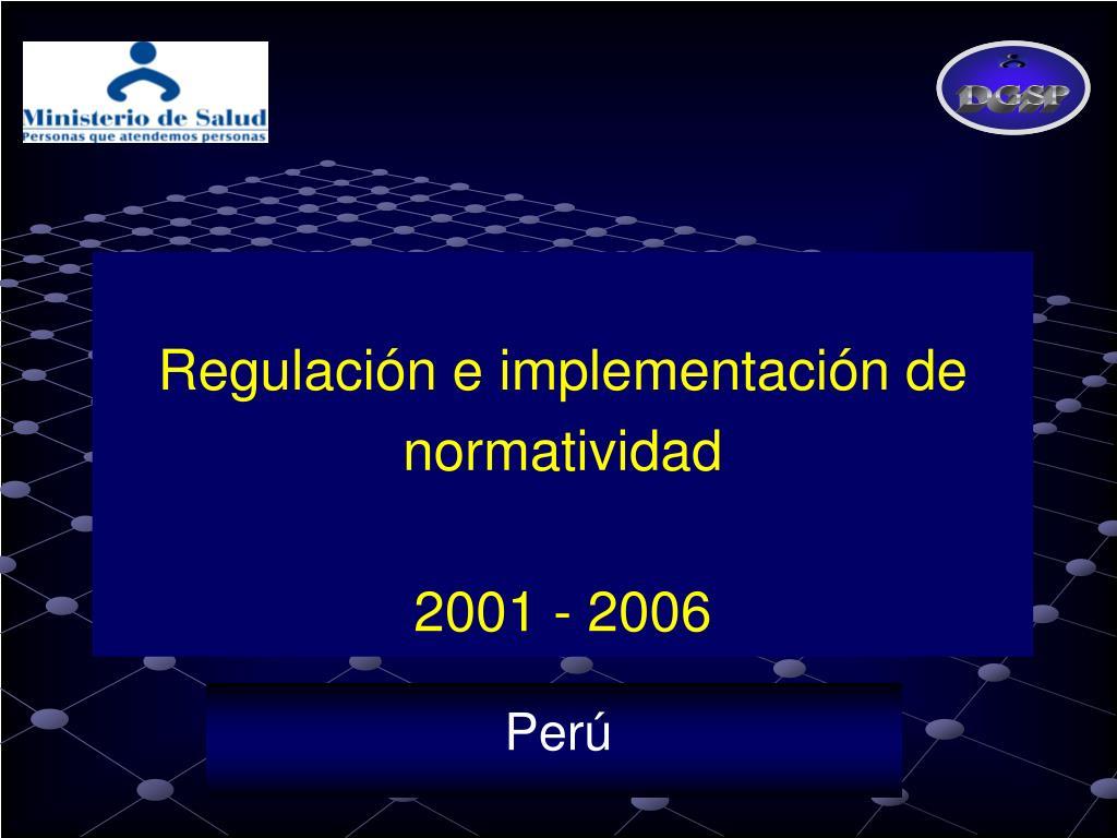 Regulación e implementación de normatividad