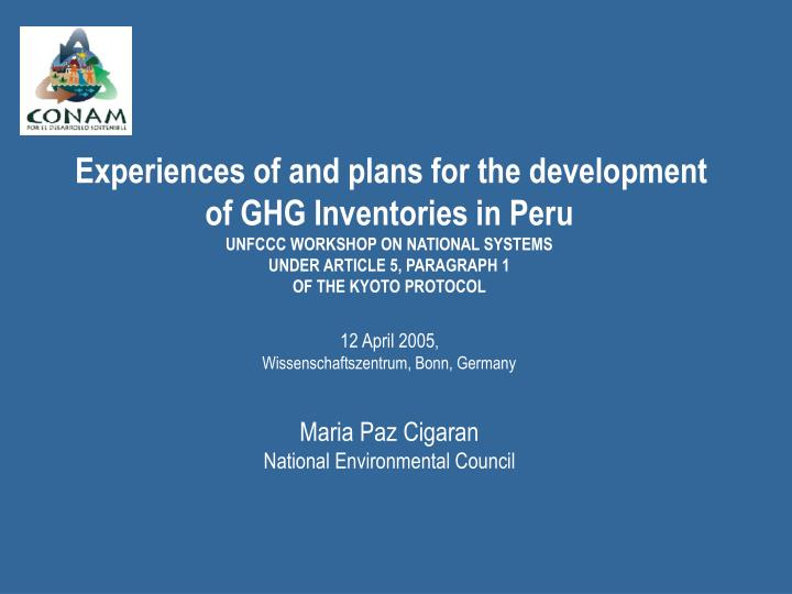 Experiences of and plans for the development of GHG Inventories in Peru