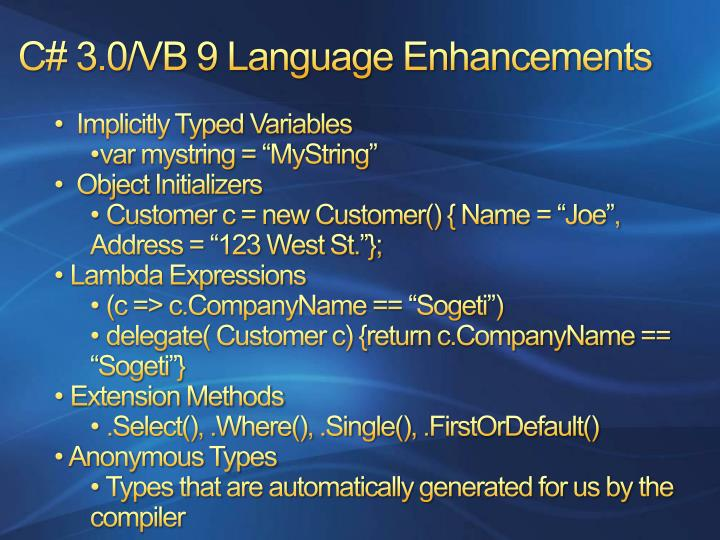 C# 3.0/VB 9 Language Enhancements