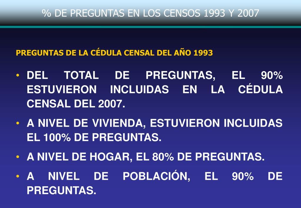 % DE PREGUNTAS EN LOS CENSOS 1993 Y 2007