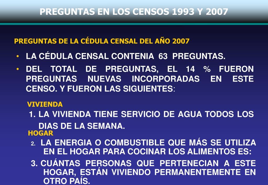 PREGUNTAS EN LOS CENSOS 1993 Y 2007