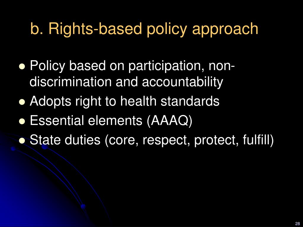 b. Rights-based policy approach