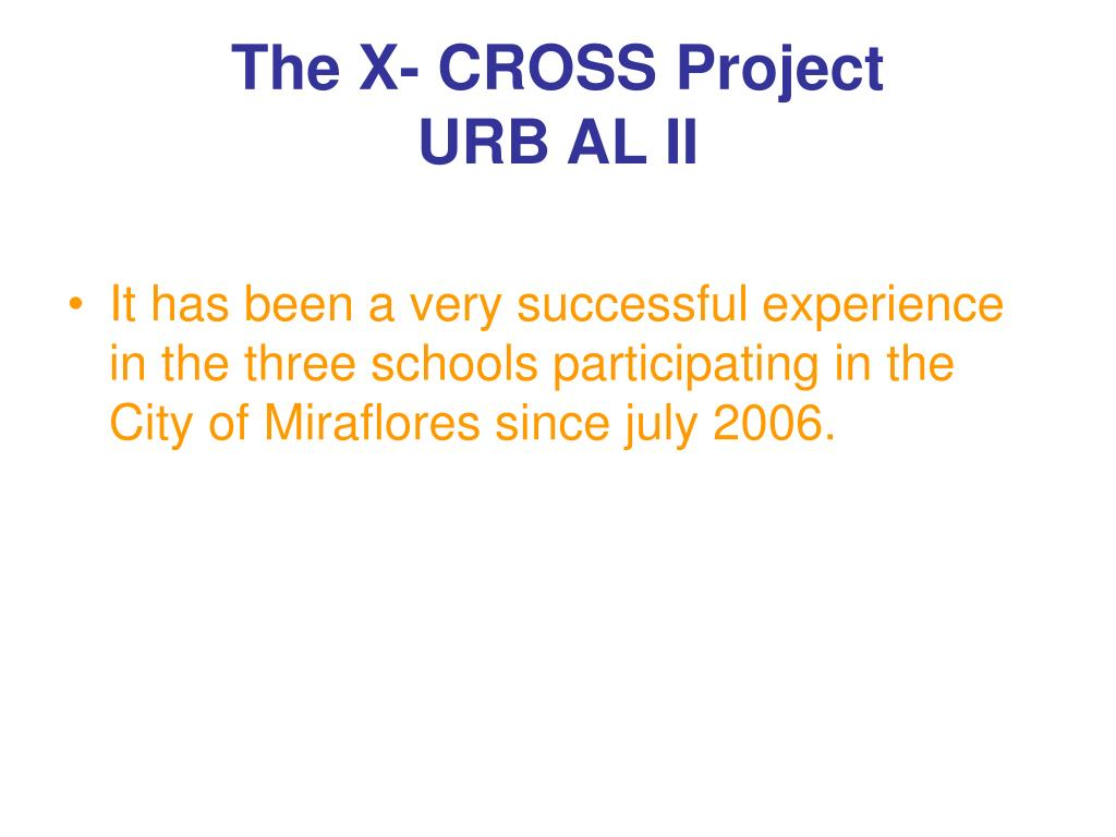 The X- CROSS Project