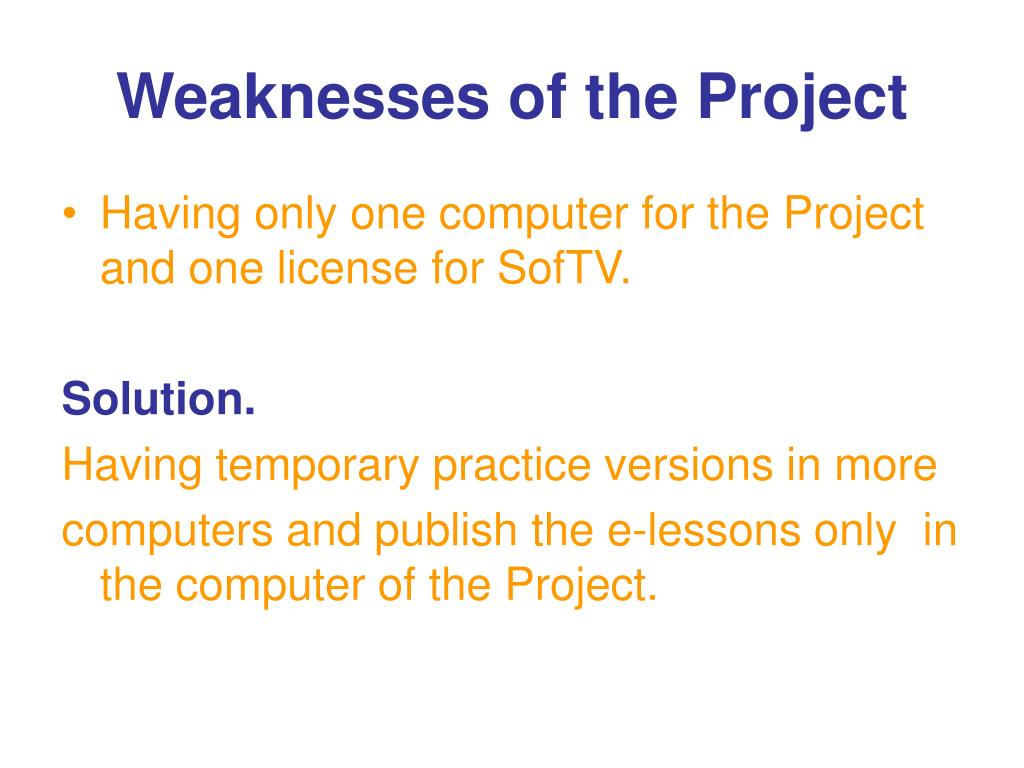 Weaknesses of the Project
