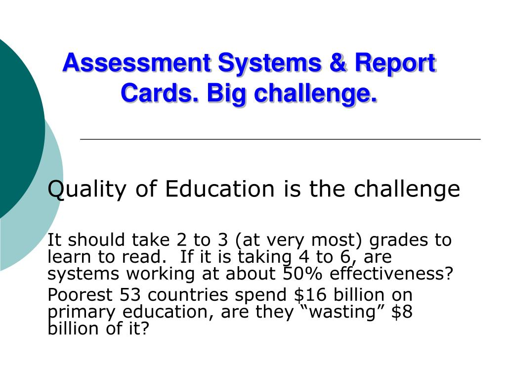 Assessment Systems & Report Cards. Big challenge.